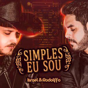 """""""Simples Eu Sou"""" é o novo single da dupla Israel & Rodolffo"""