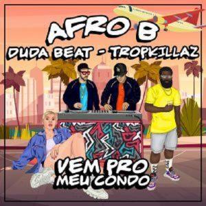 """""""Vem Pro Meu Condo"""", parceria entre Afro B, Tropkillaz e Duda Beat chega às plataformas digitais"""