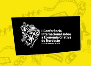 CONFERÊNCIA INTERNACIONAL SOBRE ECONOMIA CRIATIVA EM FORTALEZA