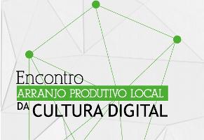 Encontro discute APL da Cultura Digital na Vila das Artes