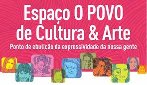 Programação de agosto do Espaço O Povo de Cultura & Arte