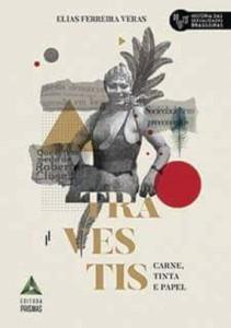 Historiador cearense lança livro  sobre o surgimento do sujeito travesti em Fortaleza na década de 1980