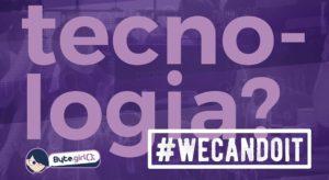 Byte Girl: evento de tecnologia do Ceará focado em mulheres realiza a 3ª edição em outubro