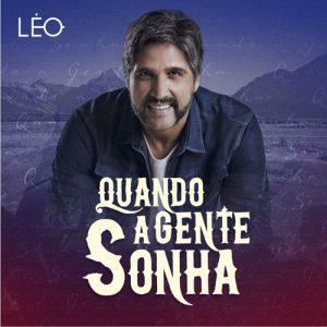 """Léo lança clipe  de """"Quando a Gente Sonha"""""""
