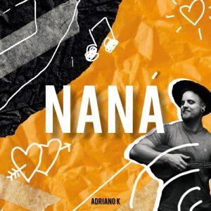 """Adriano K. lança """"Naná"""", música praieira de Pop Rock"""