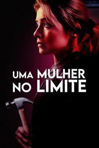 Thriller de ação 'Uma Mulher no Limite' estreia em 07 de maio