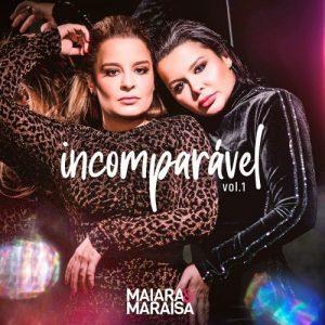 """Maiara & Maraisa iniciam sequência de lançamentos com EP """"Incomparável Vol. 1"""""""
