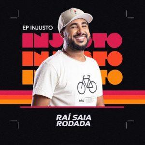 """Raí Saia Rodada lança EP """"Injusto"""""""
