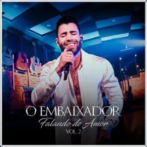 """Gusttavo Lima lança """"O Embaixador Falando de Amor -Volume 2"""""""